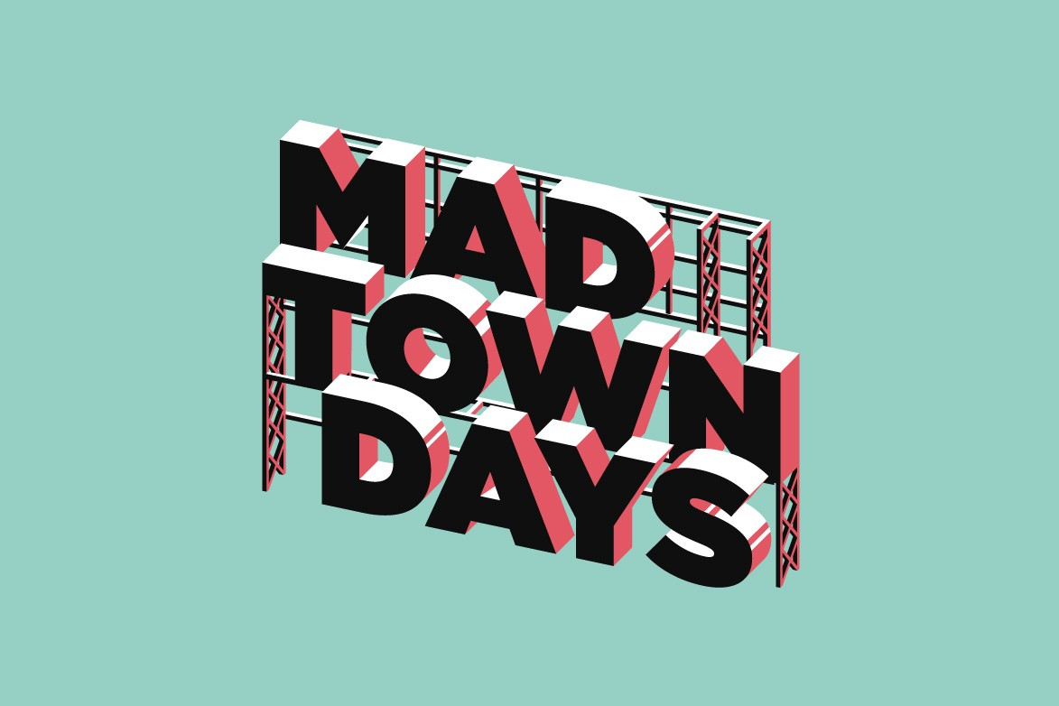 Mad Town Days